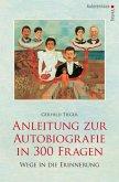 Anleitung zur Autobiographie in 300 Fragen
