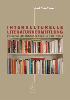 Interkulturelle Literaturvermittlung zwischen d...