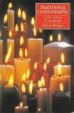 Traditional Candlemaking: Simple Methods of Manufacture