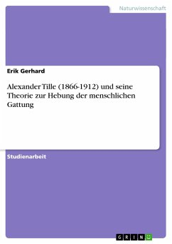 Alexander Tille (1866-1912) und seine Theorie zur Hebung der menschlichen Gattung - Gerhard, Erik