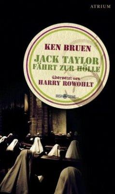 Jack Taylor fährt zur Hölle / Jack Taylor Bd.3 - Bruen, Ken