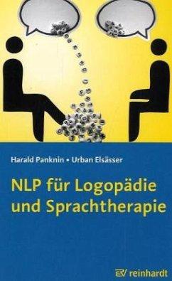 NLP für Logopädie und Sprachtherapie - Panknin, Harald; Elsässer, Urban