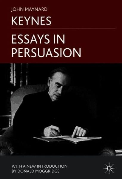 essay in persuasion keynes Get this from a library essays in persuasion [john maynard keynes.