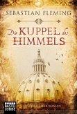 Die Kuppel des Himmels / Renaissance-Trilogie Bd.1