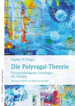 Die Polyvagal-Theorie - Porges, Stephen W.