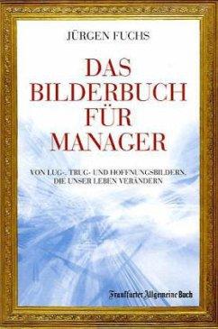 Das Bilderbuch für Manager - Fuchs, Jürgen