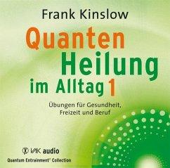 Quantenheilung im Alltag, 2 Audio-CDs - Kinslow, Frank
