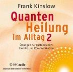 Quantenheilung im Alltag, 2 Audio-CDs
