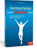 Sportpsychologie - Die 100 Prinzipien