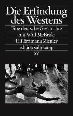Die Erfindung des Westens - Erdmann Ziegler, Ulf