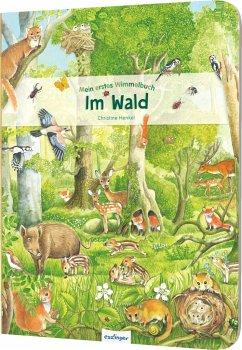 Mein erstes Wimmelbuch - Im Wald - Henkel, Christine