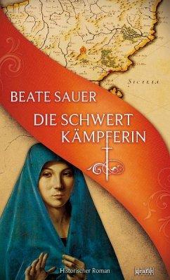 Die Schwertkämpferin - Sauer, Beate