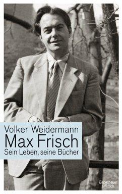 Max Frisch - Weidermann, Volker
