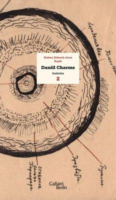 Charms Werk 02. Sieben Zehntel eines Kopfs - Charms, Daniil