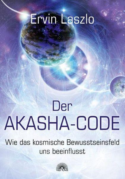 Der Akasha-Code - Laszlo, Ervin