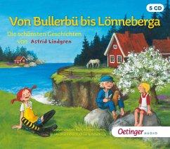 Von Bullerbü bis Lönneberga. Die schönsten Geschichten von Astrid Lindgren, 5 Audio-CDs - Lindgren, Astrid