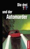 Die drei ??? und der Automarder / Die drei Fragezeichen Bd.38
