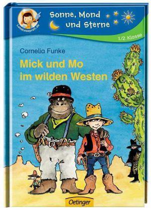 Mick und Mo im wilden Westen - Funke, Cornelia
