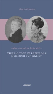 Vierzig Tage im Leben des Heinrich von Kleist - Aufenanger, Jörg