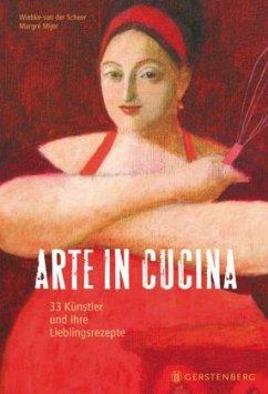 Arte in Cucina - Scheer, Wiebke van der; Mijer, Margré