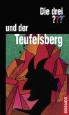 Die drei ??? und der Teufelsberg / Die drei Fragezeichen Bd.13