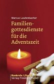 Familiengottesdienste für die Adventszeit
