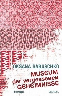 Museum der vergessenen Geheimnisse - Sabuschko, Oksana