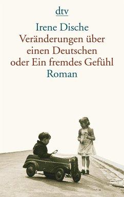 Veränderungen über einen Deutschen oder Ein fremdes Gefühl - Dische, Irene