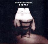 Tod, 1 Audio-CD / Stimmen Bayerns, je 1 Audio-CD