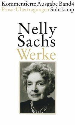 Werke. Kommentierte Ausgabe in vier Bänden 04. - Sachs, Nelly
