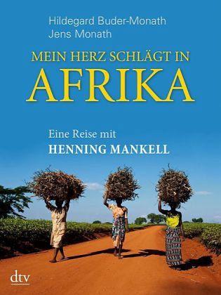 Mein Herz schlägt in Afrika - Buder-Monath, Hildegard; Monath, Jens