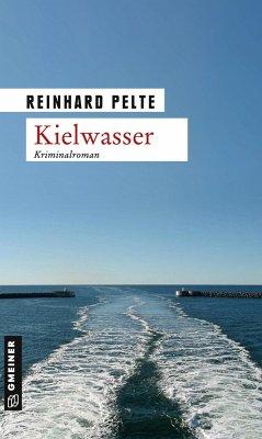 Kielwasser - Pelte, Reinhard