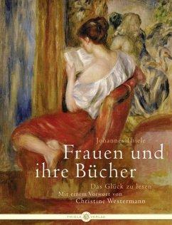 Frauen und ihre Bücher - Thiele, Johannes