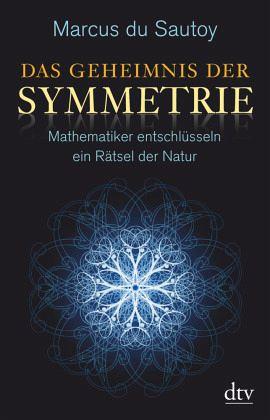 Das Geheimnis der Symmetrie - Sautoy, Marcus du