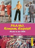 PRAMO, Konsum, Exquisit. Mode in der DDR