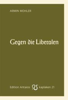 Gegen die Liberalen - Mohler, Armin