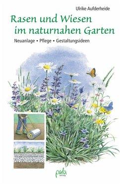 Rasen und Wiesen im naturnahen Garten - Aufderheide, Ulrike