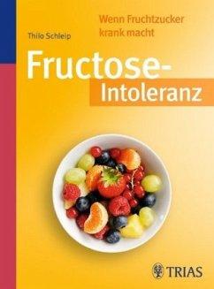 Fructose-Intoleranz - Schleip, Thilo