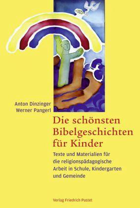 Die schönsten Bibelgeschichten für Kinder - Dinzinger, Anton; Pangerl, Werner