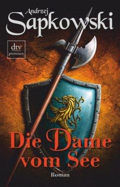 Die Dame vom See / Hexer-Geralt Saga Bd.5 - Sapkowski, Andrzej