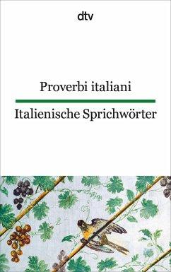 Italienische Sprichwörter / Proverbi italiani - Proverbi italiani; Italienische Sprichwörter