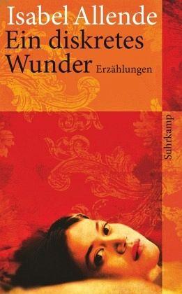 Ein diskretes Wunder - Allende, Isabel