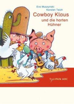 Cowboy Klaus und die harten Hühner / Cowboy Klaus Bd.4