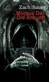 Die Ankunft / Morbus Dei Bd.1