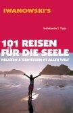 101 Reisen für die Seele – Relaxen & Genießen in aller Welt