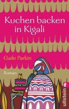 Kuchen backen in Kigali - Parkin, Gaile