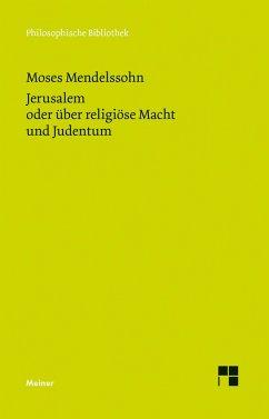 Jerusalem oder über religiöse Macht und Judentum - Mendelssohn, Moses