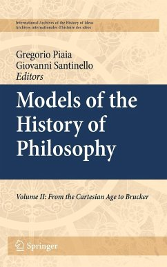 Models of the History of Philosophy: Volume II: From Cartesian Age to Brucker
