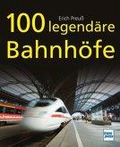 100 legendäre Bahnhöfe