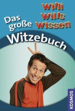 Willi wills wissen. Das große Witzebuch